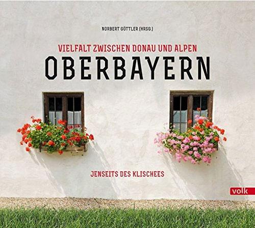 Oberbayern jenseits der Klischees